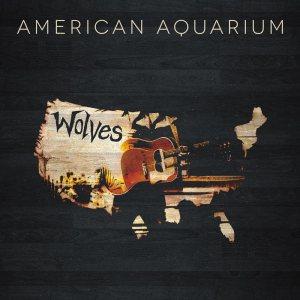 american-aquarium-album-wolves-2015
